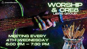 Worship & CRE8 LIBR8 Grp