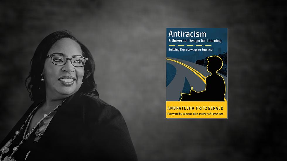 Andratesha Fritzgerald - Antiracism UDL