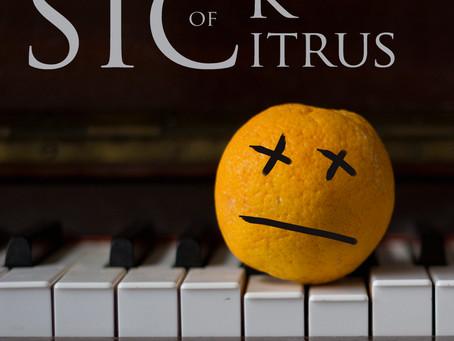 Sick of Citrus - a Song by Jordan Raj