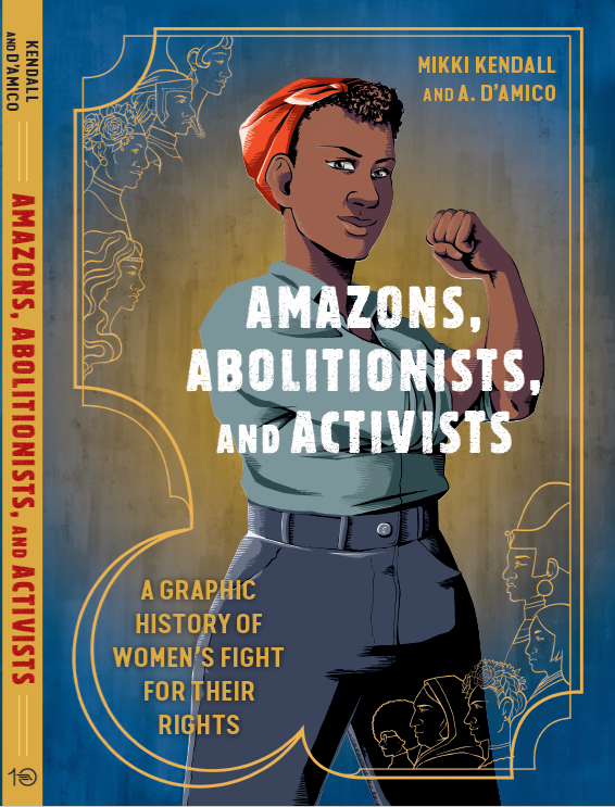 Amazons, Abolitionists, and Activist