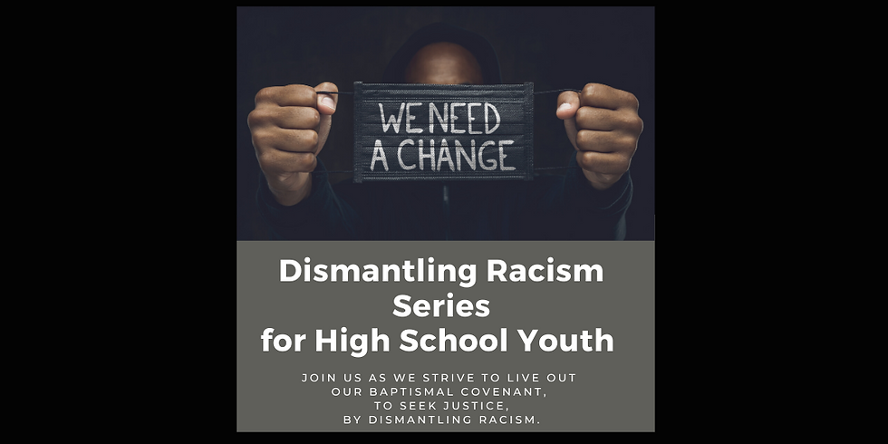 Dismantling Racism Series for High School Youth