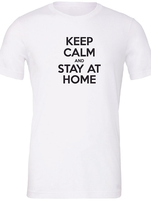 Keep Calm and Stay Home Tee