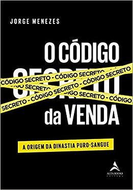 O CÓDIGO SECRETO DA VENDA: A ORIGEM DA DINASTIA PURO-SANGUE