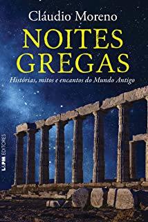 Noites gregas: histórias, mitos e encantos do mundo antigo