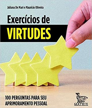 Exercícios de virtudes: 100 perguntas para seu aprimoramento pessoal