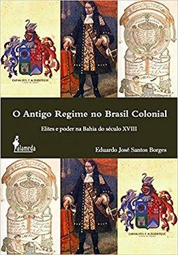 ANTIGO REG.NO BRASIL COLONIAL: ELITES E PODER NA BH SEC.XVIII