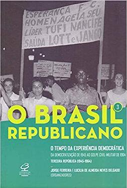 O Brasil Republicano: O tempo da experiência democrática –(Vol. 3)