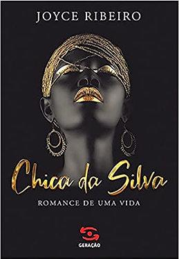Chica da Silva: Romance de uma vida