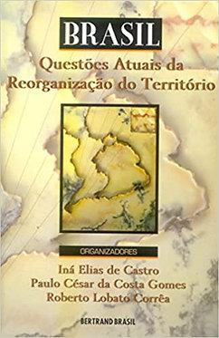 Brasil: Questões Atuais da Reorganização do Território