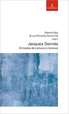 Jacques Derrida: Entreatos de Leitura e Literatura