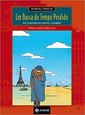 Em Busca Do Tempo Perdido - Volume 1. No Caminho De Swann - Combray
