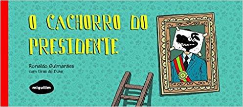 O CACHORRO DO PRESIDENTE