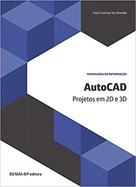 AUTOCAD - PROJETOS EM 2D E 3D