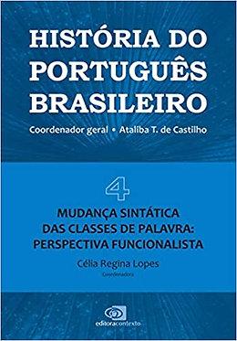 Hist.Portug.bras. -vol4: Mudança sint.classes de palavra:perspectiva funcion