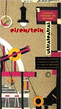 Eisenstein ultrateatral: movimento expressivo e montagem de atrações