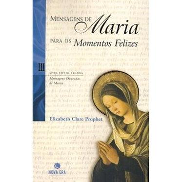MENSAGENS DE MARIA PARA MOMENTOS FELIZES