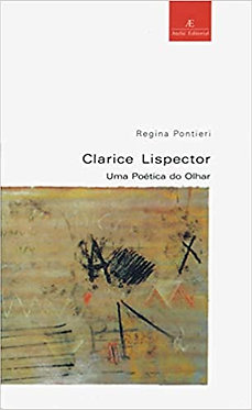 Clarice Lispector: Uma Poética do Olhar