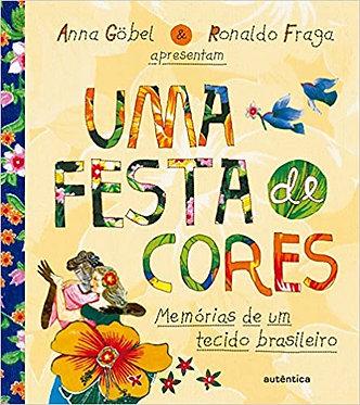Uma festa de cores - Brochura: Memórias de um tecido brasileiro