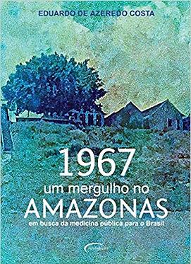 1967 UM MERGULHO NO AMAZONAS