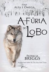 A Fúria do Lobo - Série Alfa e Ômega