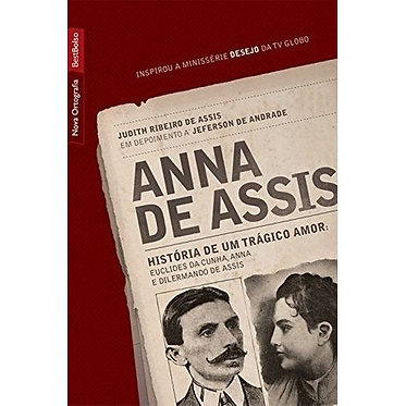 ANNA DE ASSIS: HISTÓRIA DE UM TRÁGICO AMOR (EDIÇÃO DE BOLSO)
