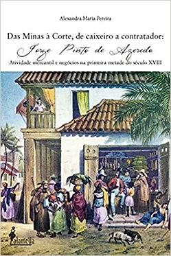 DAS MINAS À CORTE, DE CAIXEIRO A CONTADOR; METADE DO SÉCULO XVIII