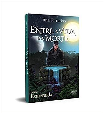 ENTRE A VIDA E A MORTE - SERIE ESMERALDA 3