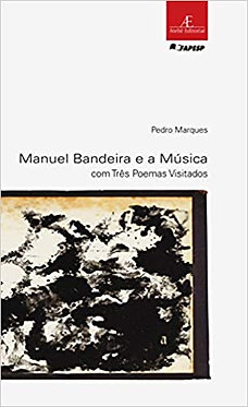 Manuel Bandeira e a Música: com Três Poemas Visitados