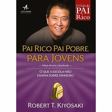 PAI RICO, PAI POBRE PARA JOVENS O QUE A ESCOLA NÃO ENSINA SOBRE DINHEIRO