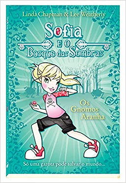 Os Gnomos Aranha: Sofia e o Bosque das Sombras