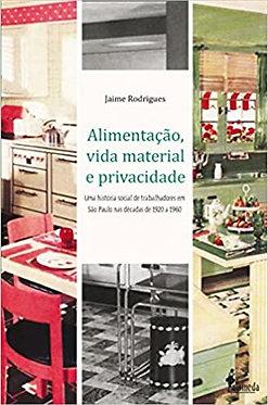 ALIMENTAÇÃO, VIDA MAT.E PRIV.: HIST. SOCIAL DE TRAB. EM SP  1920 A 1960