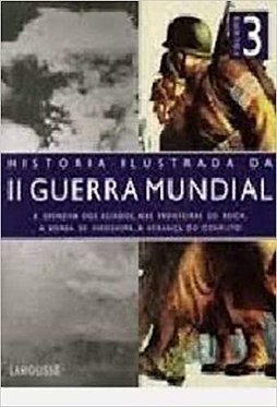 Historia ilustrada da II Guerra Mundial - volume 3 (Português)