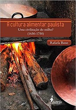 A CULTURA ALIMENTAR PAULISTA: UMA CIVILIZAÇÃO DO MILHO? (1650-1750)