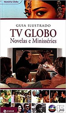 GUIA ILUSTRADO TV GLOBO - Novelas e Minisséries