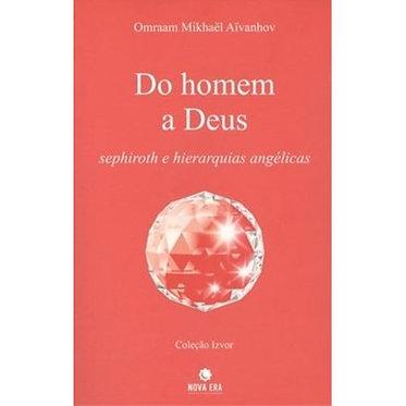 DO HOMEM A DEUS