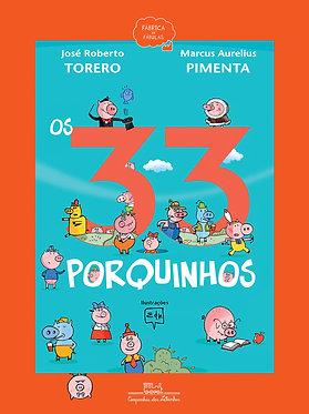 Os 33 porquinhos (Nova edição)