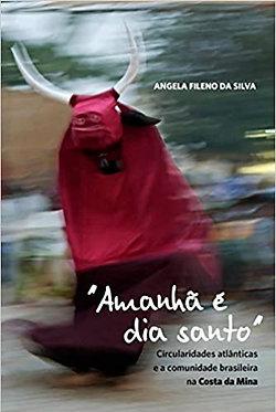 SANTO: CIRCULARIDADES ATLÂNTICAS E A COMUNIDADE BRASILEIRA NA COSTA DA MINA