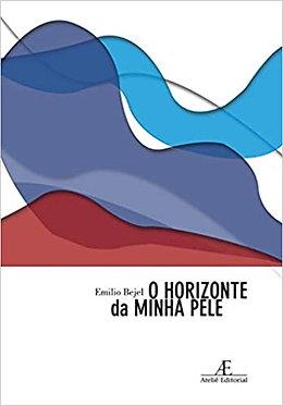 O Horizonte da Minha Pele: (História de um Cubano Gay)