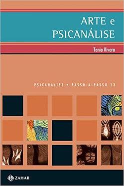 Arte E Psicanálise. Coleção Passo-a-Passo Psicanálise