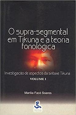 O SUPRA-SEGMENTAL EM TIKUNA E A TEORIA FONOLÓGICA