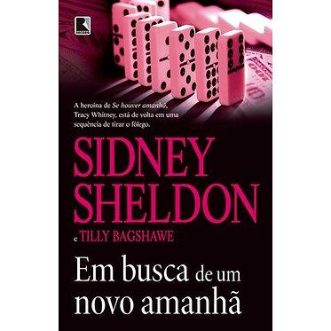 EM BUSCA DE UM NOVO AMANHÃ Autor: SIDNEY SHELDON