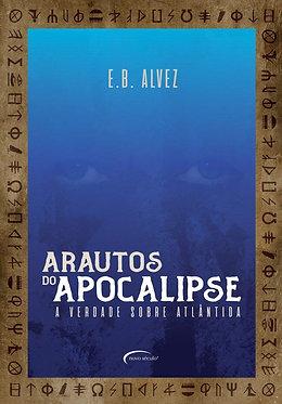 ARAUTOS DO APOCALIPSE - A VERDADE SOBRE ATLÂNTIDA