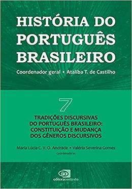 Hist.Port.Bras.-V7:Tradições disc.do port.bras.:Const.mud.gêneros discursivos