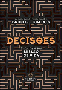 Decisões: Encontre a sua missão de vida