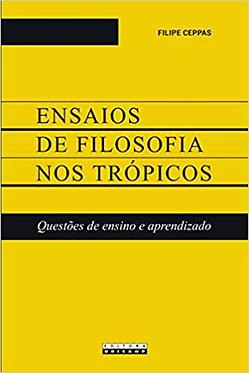 ENSAIOS DE FILOSOFIA NOS TRÓPICOS: QUESTÕES DE ENSINO E APRENDIZADO