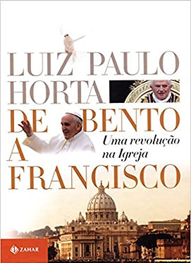 De Bento A Francisco. Uma Revolução Na Igreja
