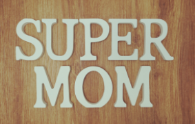 How to own the super mom title the right way