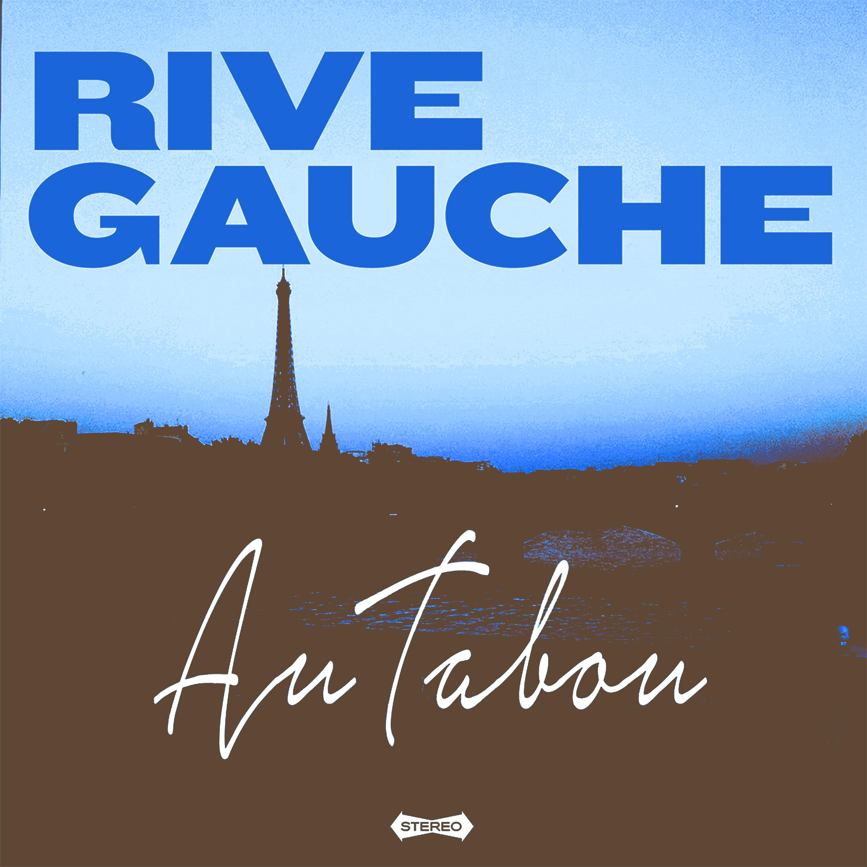 Rive Gauche - Au Tabou:print