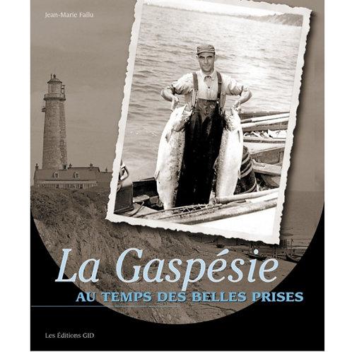 La Gaspésie au temps des belles prises