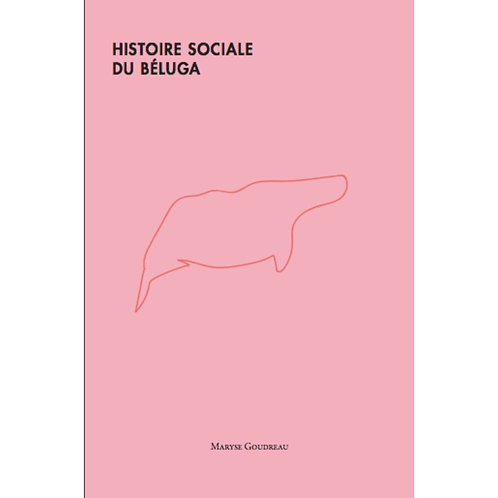 Histoire sociale du béluga